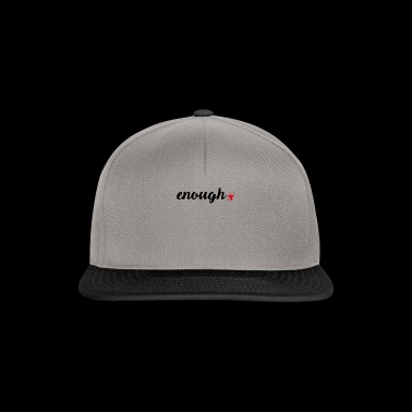 Enough | Against Weapons Statement Protest No blood - Snapback Cap