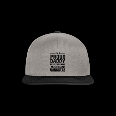 I´m a proud daddy of a freaking awesome daughter - Snapback Cap