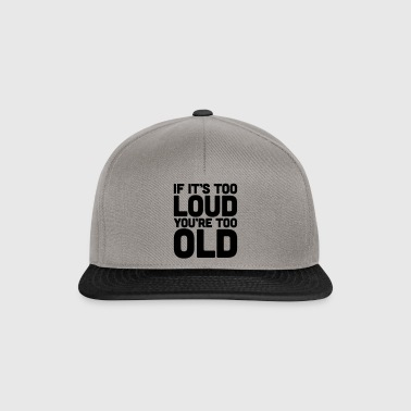 If It's Too Loud - Snapback Cap