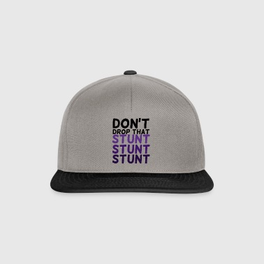 Cheerleader: Don't Drop That Stunt Stunt Stunt - Snapback Cap
