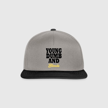 young dumb and blonde - Snapback Cap