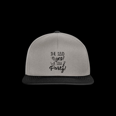we say party - Snapback Cap