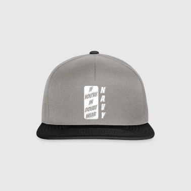 If You're In Doubt Wear Navy Gift - Snapback Cap