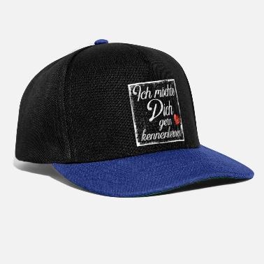 Get To Know I would like to get to know you... - Snapback Cap