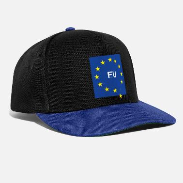 Fuck The Eu FUCK the EU - Snapback Cap