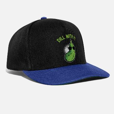 Cucumber Dill With It Pickle Joke Funny Pickle Lover - Snapback Cap