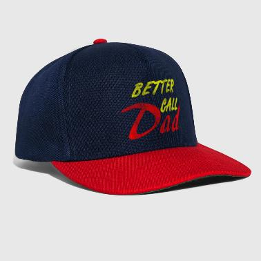 Saul Better Call Dad - Snapback Cap