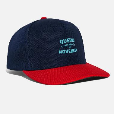 November Queens Shirt - Born In November - November - Snapback Cap