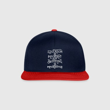 Education is important but swimming is importanter - Snapback Cap