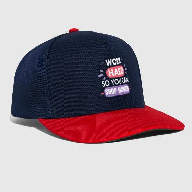 Work Hard Shop Harder Shopping Bag Shirt - Snapback Cap