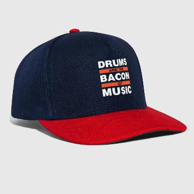 Drums Are The Bacon Of Music Gift - Snapback Cap
