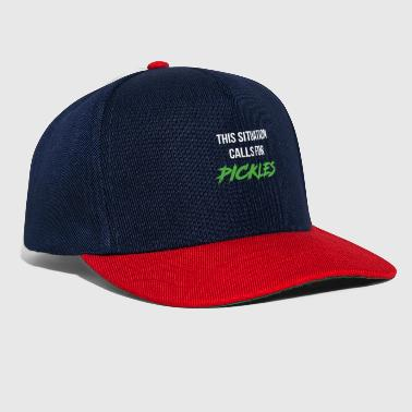 Oil This Situation Calls For Pickles - Snapback Cap