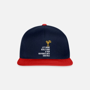 Bartender Let Us Work Hard And Drink Cocktails - Snapback Cap