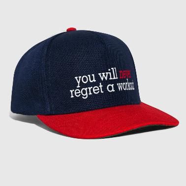you will never regret a workout 2c - Gorra Snapback