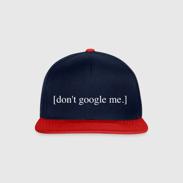 dont google me T Shirt Spruch weiss - Snapback Cap