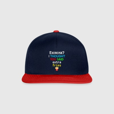 Exercise I thought you said extra fries - Snapback Cap