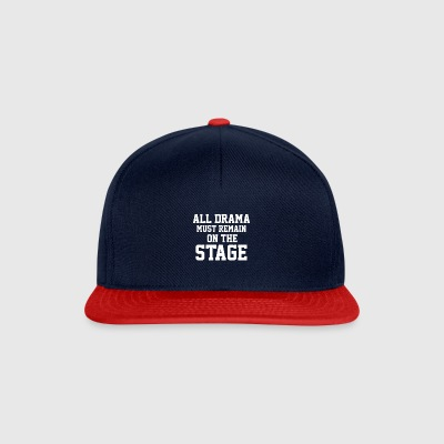 All Drama must remain on the Stage - Musical Theat - Snapback Cap