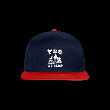 Yes, we can camp uh! Yes we camp - Snapback Cap