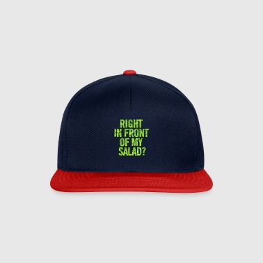 Right In Front Of My Salad Salad - Snapback Cap