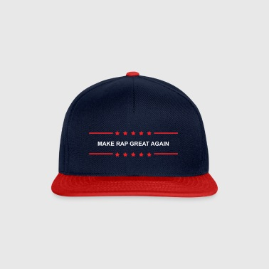 Make Rap Great Again - Snapback Cap