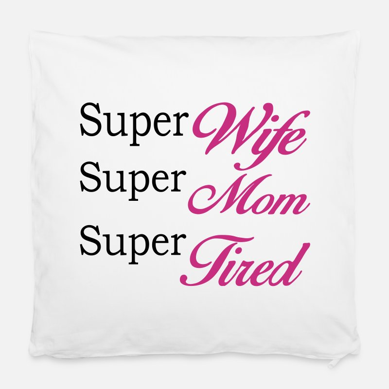Super Tof Kussenslopen - Super Mom Super Wife Super Tired - Kussenhoes wit