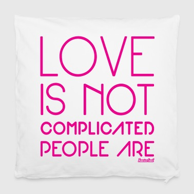 Love is not complicated, Francisco Evans ™ - Kissenbezug 40 x 40 cm