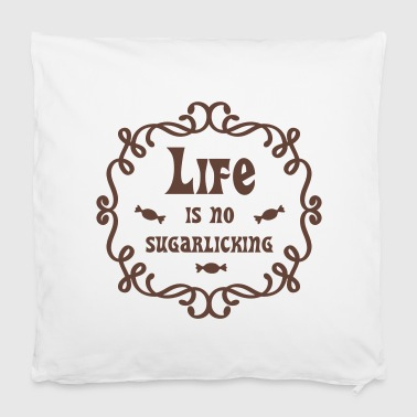 Life is no sugarlicking | Cooles Sprüch-Shirt - Kissenbezug 40 x 40 cm