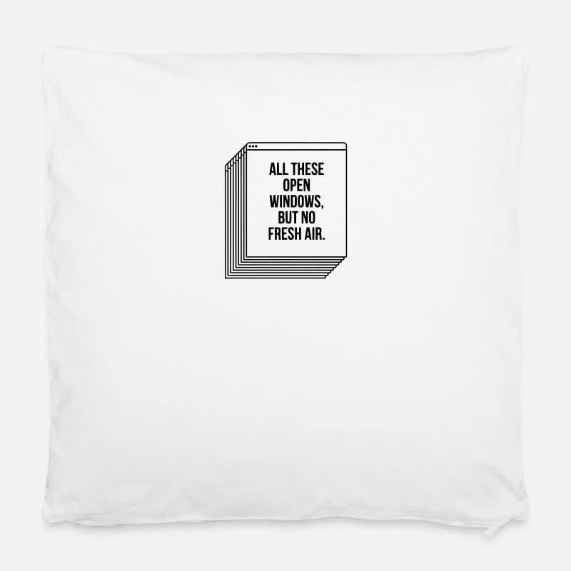 "Computer Pillow Cases - 100 OPEN WINDOW - BUT NO FRESH AIR - Pillowcase 16"" x 16"" (40 x 40 cm) white"