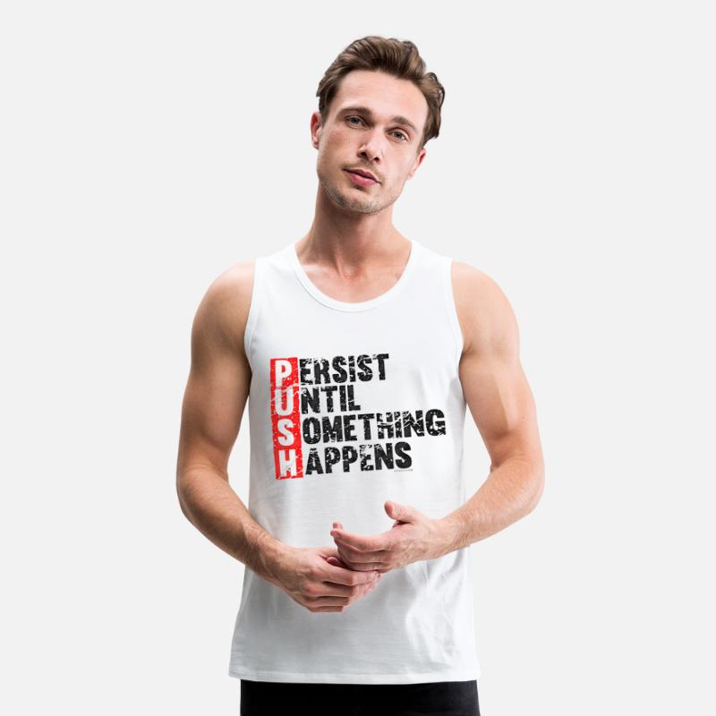 Body Building Tank Tops - Push Retro = Persist Until Something Happens - Men's Premium Tank Top white