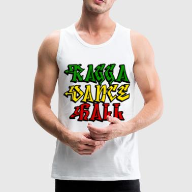 Ragga ragga dance hall - Men's Premium Tank Top