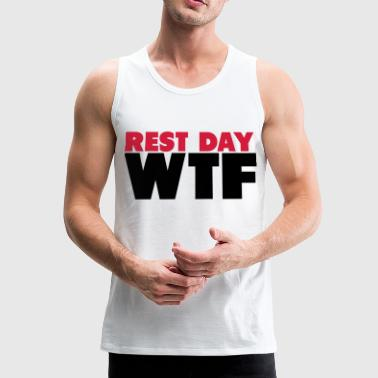 Rest Day WTF - Men's Premium Tank Top