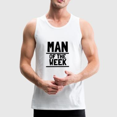 Man of the week - Men's Premium Tank Top