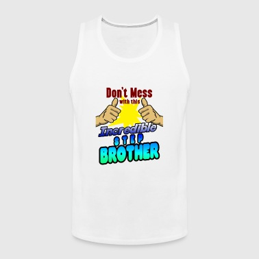 Incredible step-brother family shirt for birthday - Men's Premium Tank Top