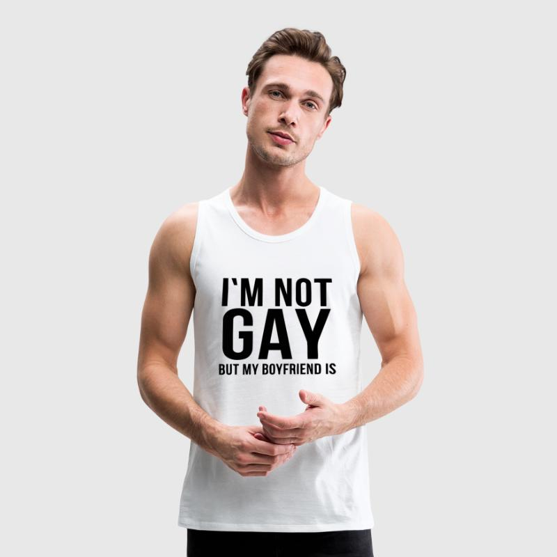 I'M NOT GAY - BUT I MEAN FRIEND! - Canotta premium da uomo