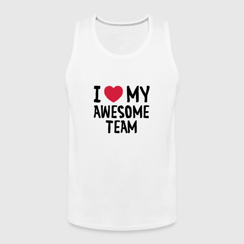 I Love (Heart) My Awesome Team - Men's Premium Tank Top