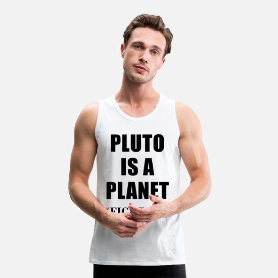 Geek Tank Tops - Pluton is a planet - Men's Premium Tank Top white
