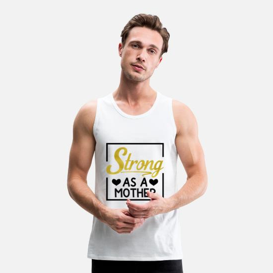 Gift Idea Tank Tops - Strong Mother Mother Mum Day Mother's Day Gift - Men's Premium Tank Top white