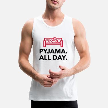 Since Underwear Throughout the day in your pajamas! - Men's Premium Tank Top