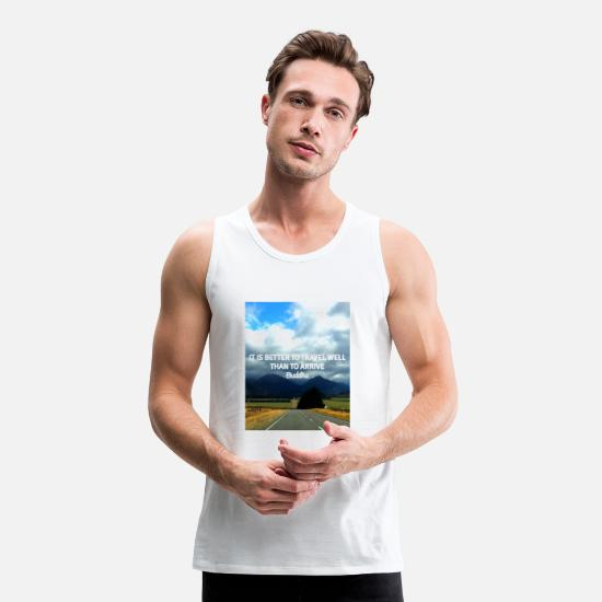 Travel Tank Tops - Buddha: It is better to travel than to arrive - Men's Premium Tank Top white