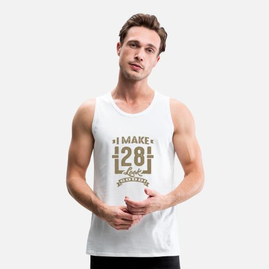 Birthday Tank Tops - I Make 28 Look Good! - Men's Premium Tank Top white