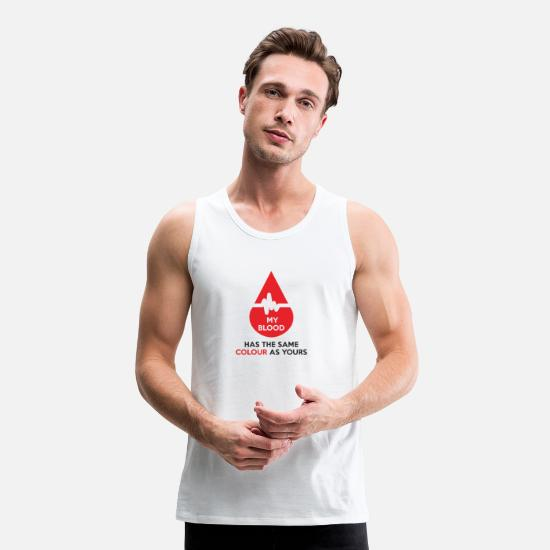 Racism Tank Tops - MY BLOOD HAS THE SAME COLOR AS YOURS - Men's Premium Tank Top white