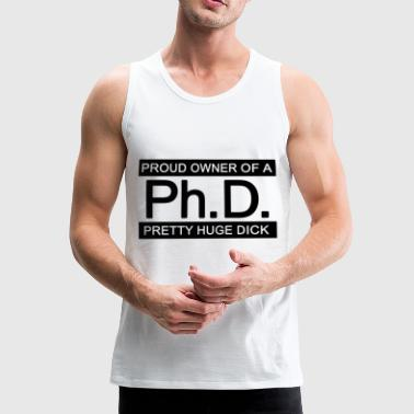 Ph.d. Stolt eier av en pen Huge Dick (Doctor) - Premium singlet for menn