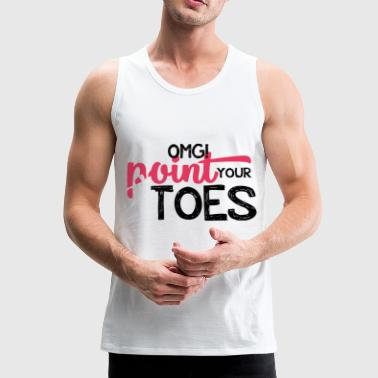 Ballett Geschenk OMG! Point Your Toes - Männer Premium Tank Top
