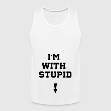 i'm with stupid - Männer Premium Tank Top