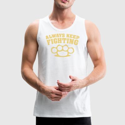 always keep fighting schlagring - Men's Premium Tank Top