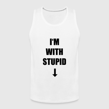 im with stupid - Männer Premium Tank Top