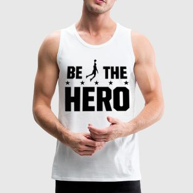 Hero in Basketball - Sei der Held beim Basketball - Männer Premium Tank Top