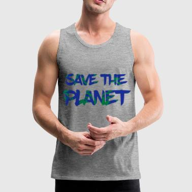 Save the Planet - Save the Earth - Men's Premium Tank Top