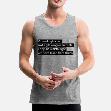 Animal Rights Animal rights. - Men's Premium Tank Top
