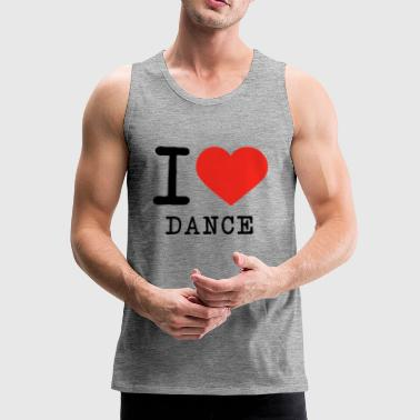I love dance - Men's Premium Tank Top